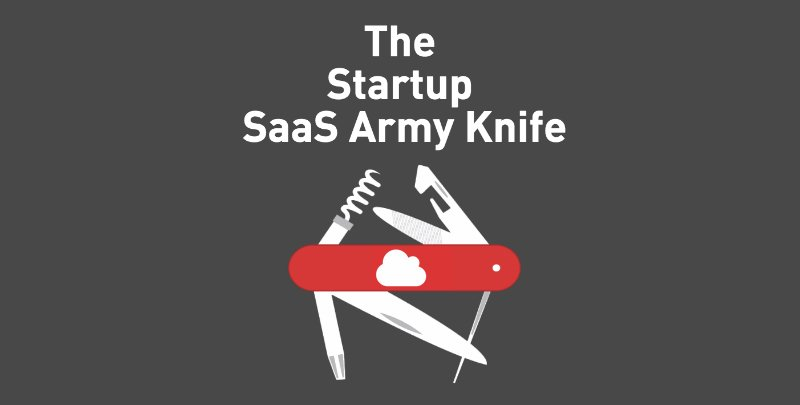 The Startup SaaS Army Knife