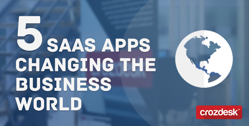 5 SaaS apps transforming the business world