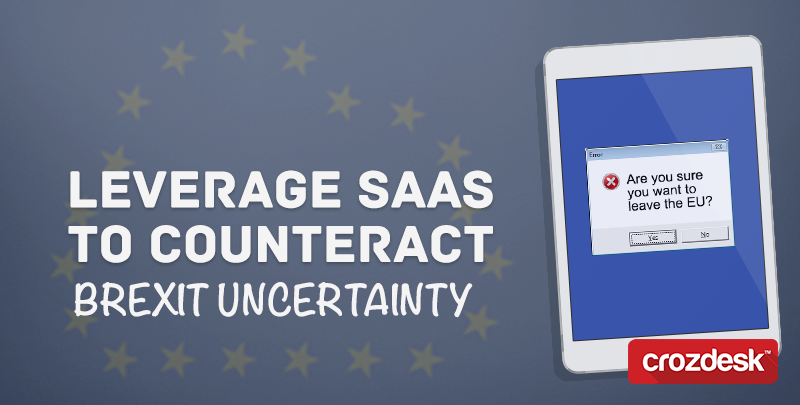 Leverage SaaS to counteract Brexit uncertainty
