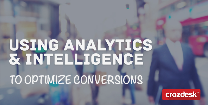 Using Analytics & Intelligence to Optimize Conversions
